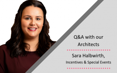 Q&A with our Architects: Sara Halbwirth, Incentives and Special Events