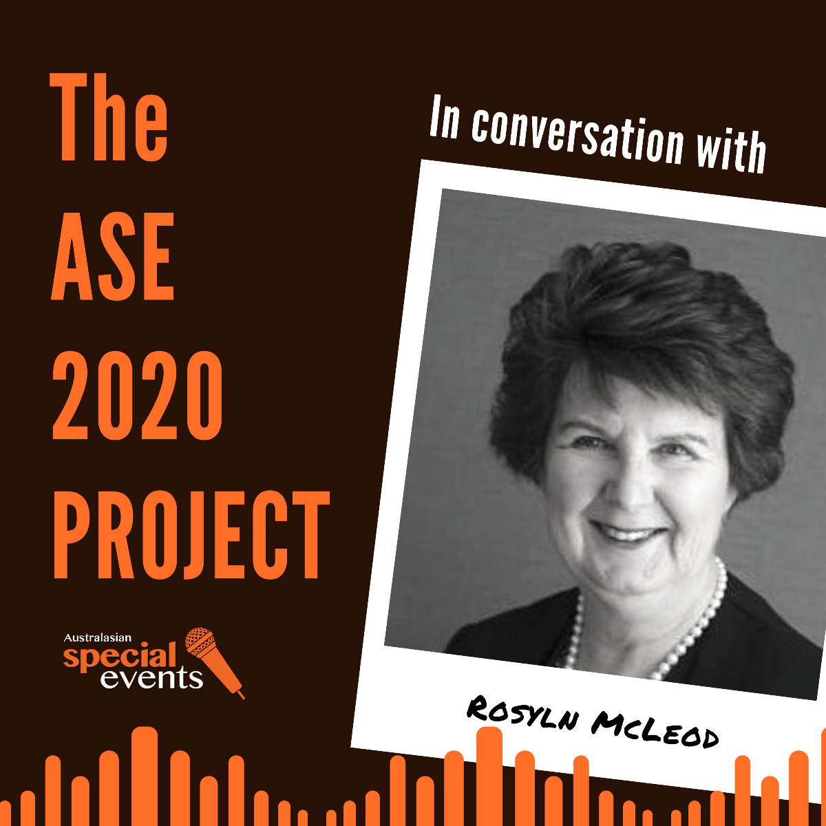 The ASE 2020 Project Interview with Roslyn McLeod OAM – Podcast Episode1